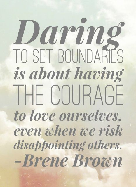 To Set Boundaries is About Having the Courage to Love Ourselves - Brene Brown